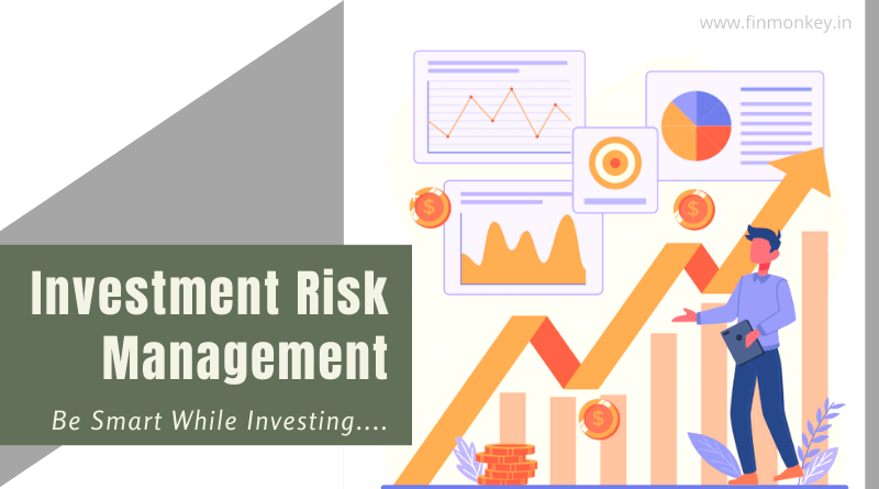 Investment Risk Management – Be smart while investing