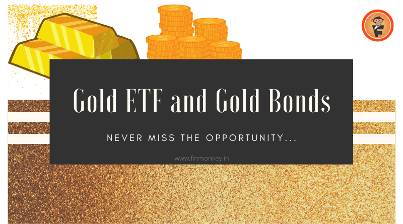 Gold ETF and Gold Bonds – Never miss the opportunity
