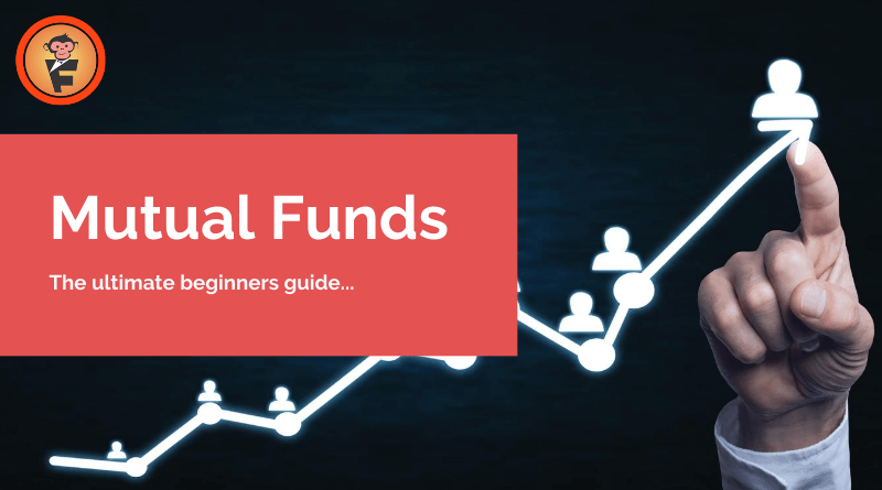 Mutual funds -The ultimate beginner's guide