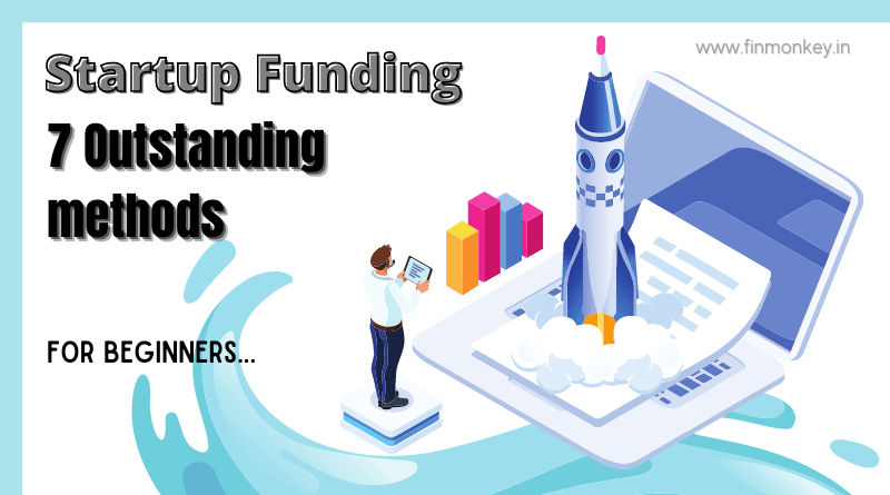 Startup – Venture funding – 7 outstanding methods for beginners