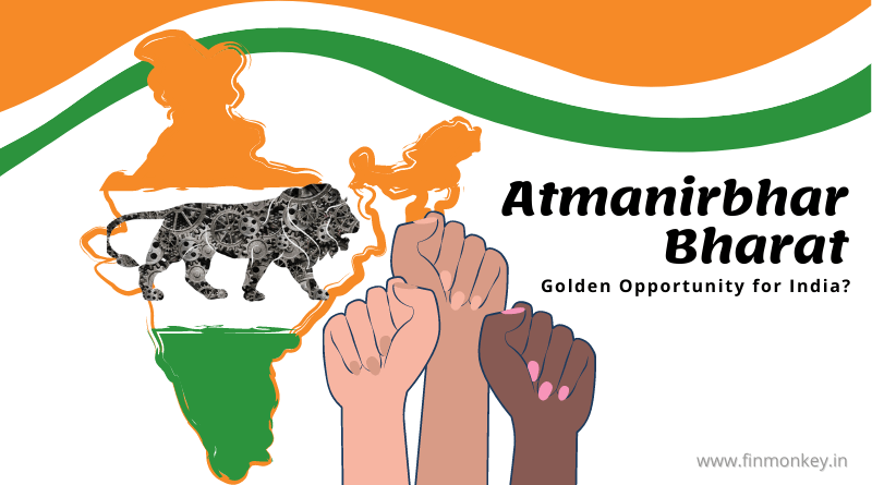 Atmanirbhar Bharat – The next golden opportunity for India?