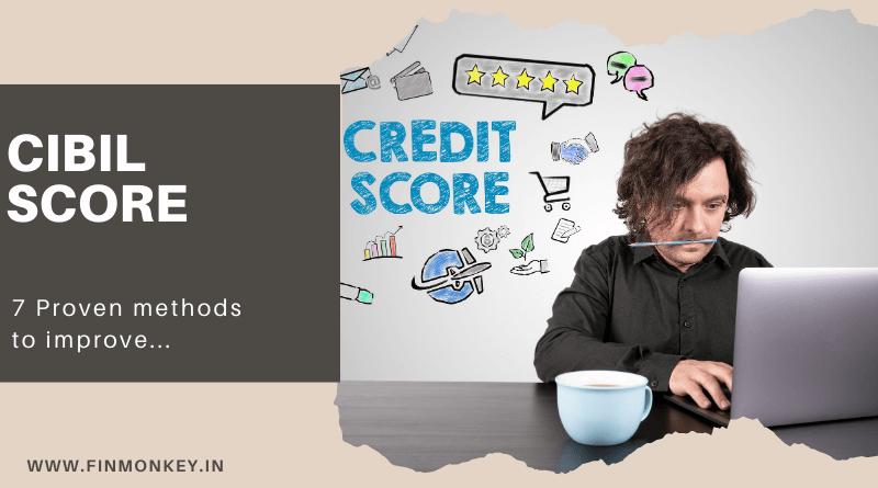 Credit Rating / CIBIL Score – 7 Proven methods to improve