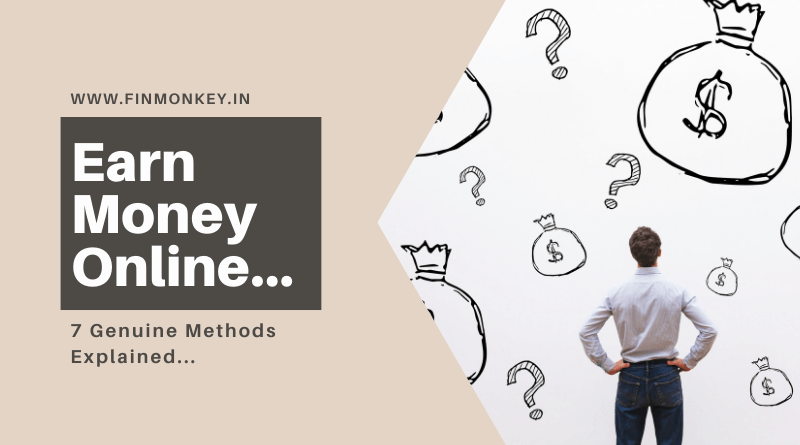 Earn money online – 7 Genuine methods explained