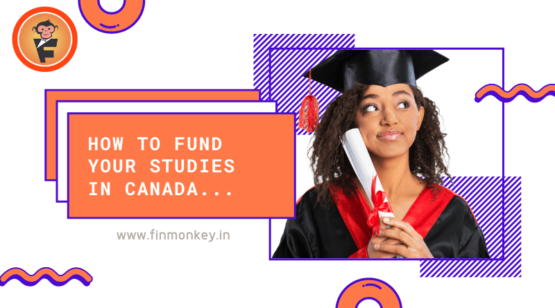 How to fund your studies in Canada- A comprehensive guide