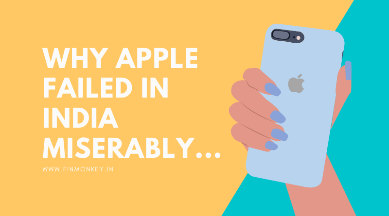 Why Apple failed in India miserably- 6 reasons
