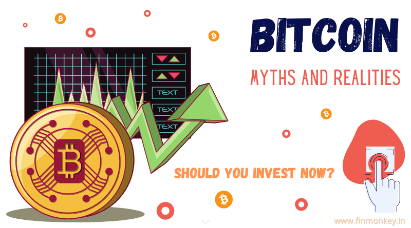 Bitcoin – Myths And Realities – Should You Invest?